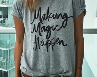MAKING MAGIC HAPPEN Ladies T-shirt