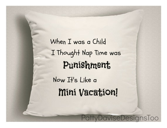 Pillows with Sayings When I Was a Child Nap Time Was