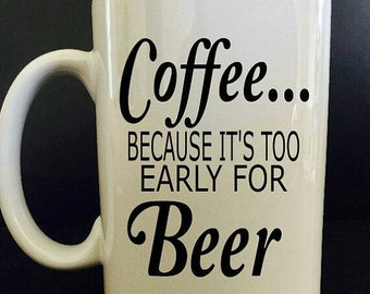 Coffee because it's to early for Beer Mug