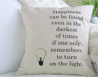 Happiness Can Be Found In Even In The Darkest Of Times, Harry Potter Pillow, Albus Dumbledore Quote, Throw Pillow, Decorative Pillow