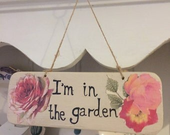 Wooden Reclaimed 'l'm in the Garden' sign