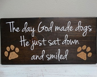 """Rustic Wood Dog Sign with Hand Painted Paw Prints  - """"The Day God Made Dogs, He Just Sat Down And Smiled"""" Quote Wall Decor. Dog Lover Sign."""