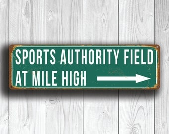 SPORTS AUTHORITY Field At Mile High Sign, Vintage style Denver Broncos Signs, Mile High Broncos, Denver Broncos, Football Gifts