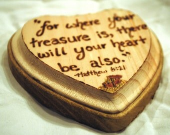 """Small Wooden Wall Plaque """"For where your treasure is, there will your heart be also."""" -Matthew 6:21"""
