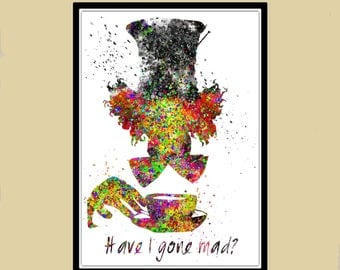 Mad Hatter Tea Party inspired, Mad Hatter quote, Tea Time,  Alice in Wonderland,  Alice, Watercolor print, Kids Room Deco, print(877b)