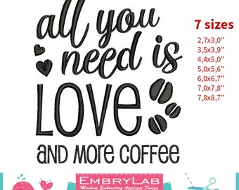 Machine Embroidery Mini Design Lettering All You Need Is Love And More Coffee (16113)