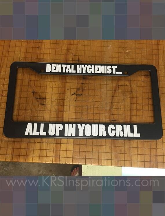 Dental Hygienist Novelty License Plate Holder