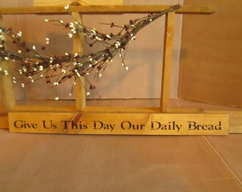 Give Us This Daily Our Daily Bread wooden sign
