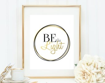 Be the Light Printable | Inspirational Quote Printable | Instant Download Print | Wall Art | PrintablySaid