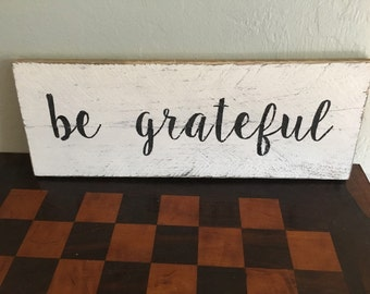 Be grateful - wood sign