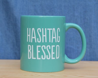 Teal Hashtag Blessed Mug *FREE SHIPPING*