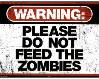Warning Don't Feed Zombies Poster Print 36x24, Zombie Decor, Zobie Sign,  College humor, Art for nerds and geeks