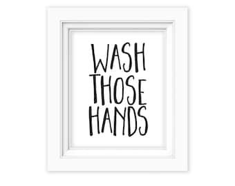 Printable Wall Art, Wash Those Hands, bathroom printable, black and white bathroom decor, bathroom art, restroom wall decor, bathroom poster
