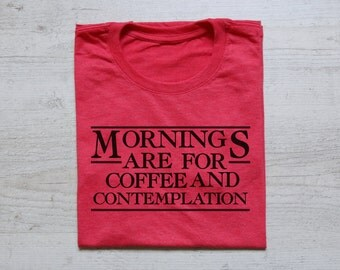 Mornings are for coffee and contemplation tee t-shirt shirt adult unisex soft tri-blend stranger things tv show tee shirt heather red