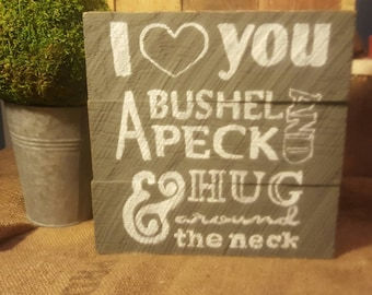 I love you a bushel and a peck hug around the neck