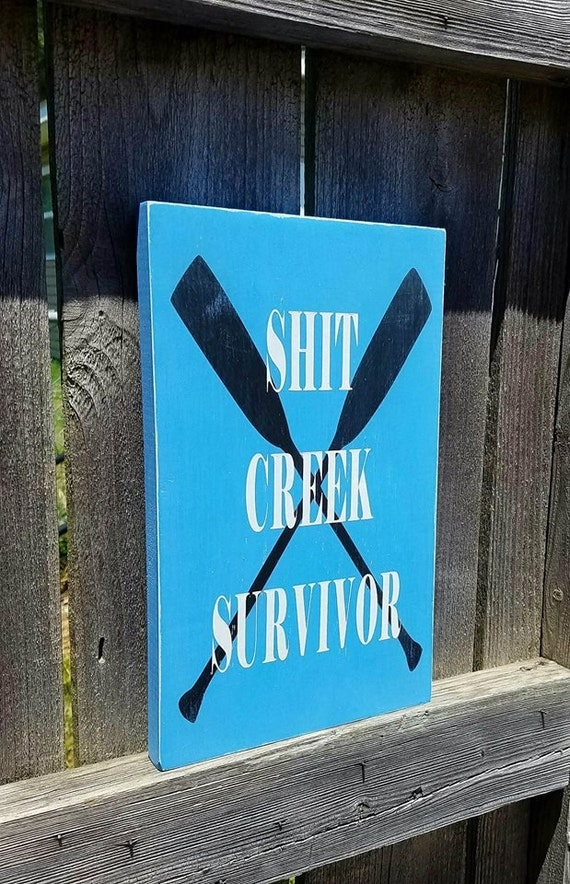 Funny wooden sign shit creek survivor shit creek funny for Home decor survivor 5