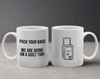 Funny Guilt Trip Quote with Suitcase Doodle Mug M454
