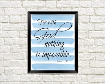 Printable Wall Art Bible Verse Scripture - Luke 1:37 - 8x10 - Blue