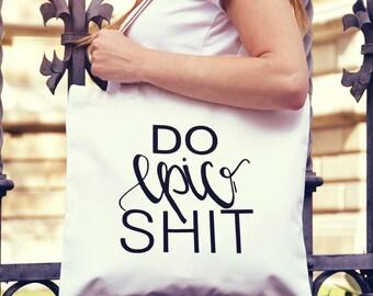 Tote Bag Do Epic Sh*t Custom Tote Bags- large
