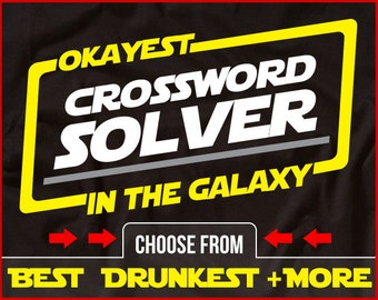 Okayest Crossword Solver In The Galaxy Shirt Funny Crossword Shirt GIft for Crossword Fan Crossword Puzzle Shirt