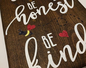 "Handmade wood sign ""Be Silly Be Honest Be Kind"""