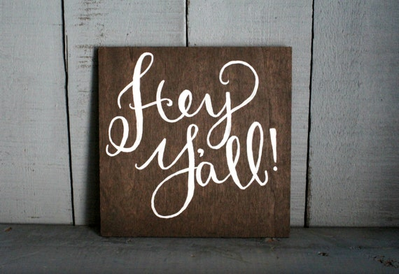 Hey Yall sign 8x8 inch hand lettered Southern sayings
