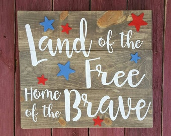 Land of the Free Home of the Brave wood sign