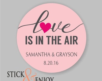 Love Is In The Air, Custom Waterproof Wedding Stickers, Personalized Wedding Labels, Favor labels stickers