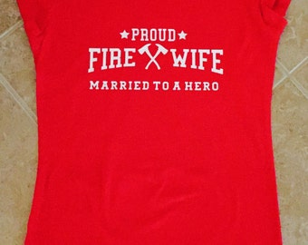 Firefighter Wife---Firefighter Mother---Shirts