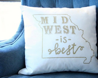 Midwest Is Best Missouri Throw Pillow Cover