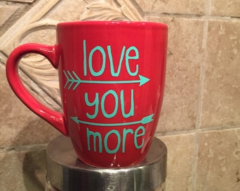 Love You More Red Coffee Mug