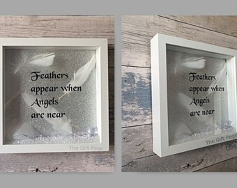 Feathers appear when Angels are near Box Frame, Shadow Box Frame, Gift, Rememberance, In loving memory