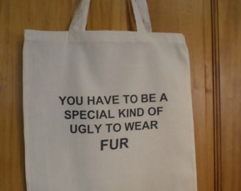 Eco friendly bag with anti fur message