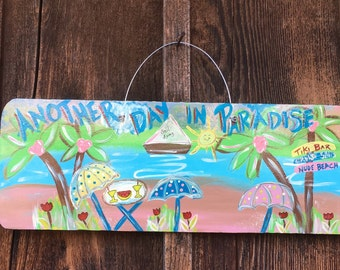 Another Day in Paradise Handpainted sign