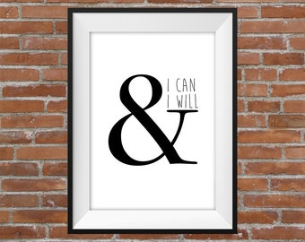 I Can & I Will - Motivational Quote - Printable Wall Art - Typographic Digital Print Quote - Inspirational Poster Quote - Gift Idea