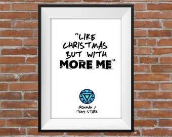 Like Christmas, But With More Me - Iron Man / Tony Stark Avengers Quote - Typographic Digital Print – The Avengers Poster - Gift Idea