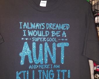 Super Cool Aunt Shirt **can say mom, sister, grandma, etc.**
