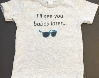 I'll See You Babes Later Toddler Tee