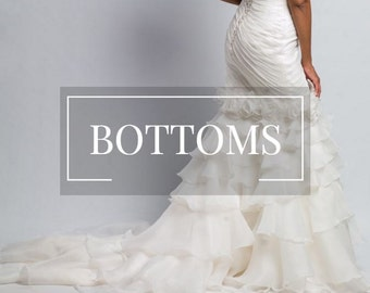 Custom Wedding Gown- BOTTOMS