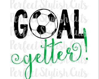 Goal Getter Soccer SVG, DXF, EPS, png Files for Cutting Machines Cameo or Cricut - Soccer Ball svg, Sports svg, Soccer Shirt svg