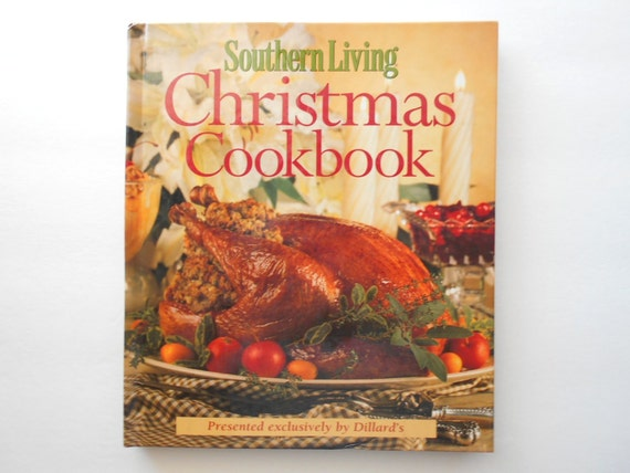 Christmas Cookbook Southern Living By Dillards Presents Cooking Entertaining Gift Giving Christmas Menus Holiday Recipes Buffets Meals