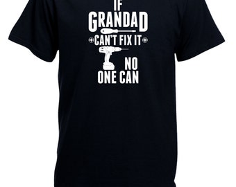 If Grandad Can't Fix It No One Can Gift Xmas Birthday Fathers Day T-shirt II