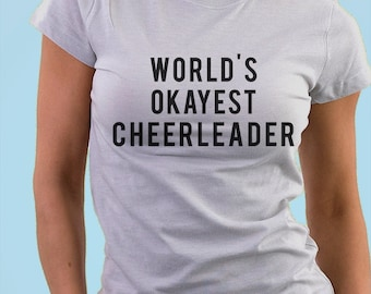 Cheerleader T-Shirt, World's Okayest Cheerleader T-shirt - 05