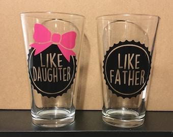 Like Father Like Daughter Beer Glass - 16 oz Pint Glass - Dad Beer Glass - Fathers Day Gift - Father Daughter - Dad Christmas Gift