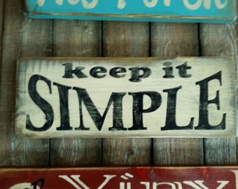 Keep It Simple Primitive Wood Sign Wall Plaque Wall hanging folk art