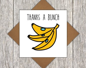 Thank You Card - Banana Card - Thanks A Bunch - Word Pun Card - Funny Thank You Card