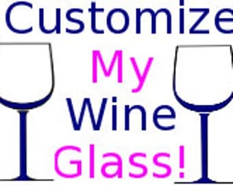 Personalized Wine Glass Listing, Customized
