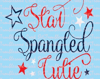 Star Spangled Cutie,4th of July, Summer SVG, Silhouette, Cricut, Instant Download, Cut File