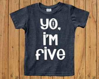 Boys fifth birthday shirt, five year old birthday shirt, Yo I'm Five, fifth birthday outfit, birthday party, boy toddler shirt, toddler gift