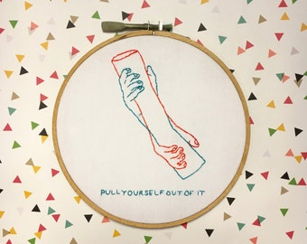 Pull Yourself Out Of It Embroidery